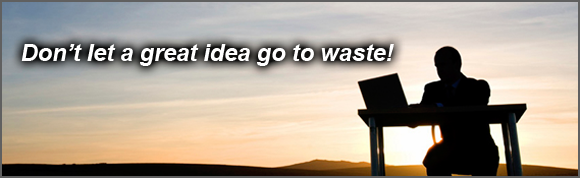 Don't let a great idea go to waste!